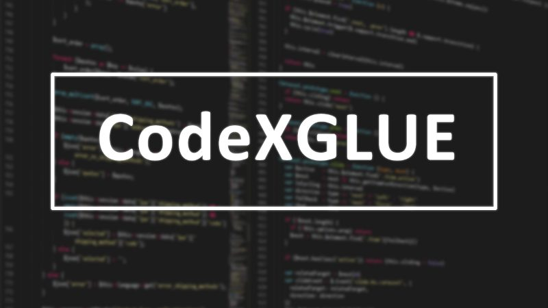 Image for 代碼智能新基准數據集CodeXGLUE來襲,多角度衡量模型優劣